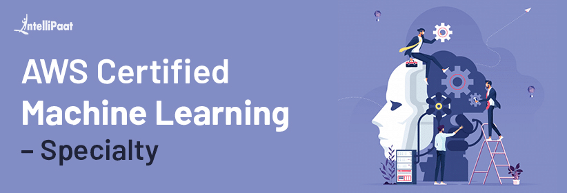 AWS Certified Machine Learning – Specialty Exam Preparation