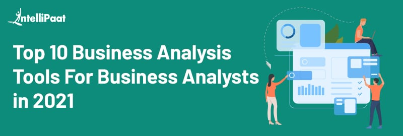 Top 10 Business Analysis Tools For Business Analysts [2021]
